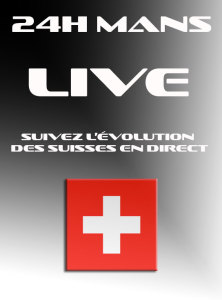 Live - 24h du Mans 2015 - La course des Suisses en direct....