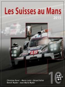 « Les Suisses au Mans 2015 » - 10e de la série - est sorti de presse.