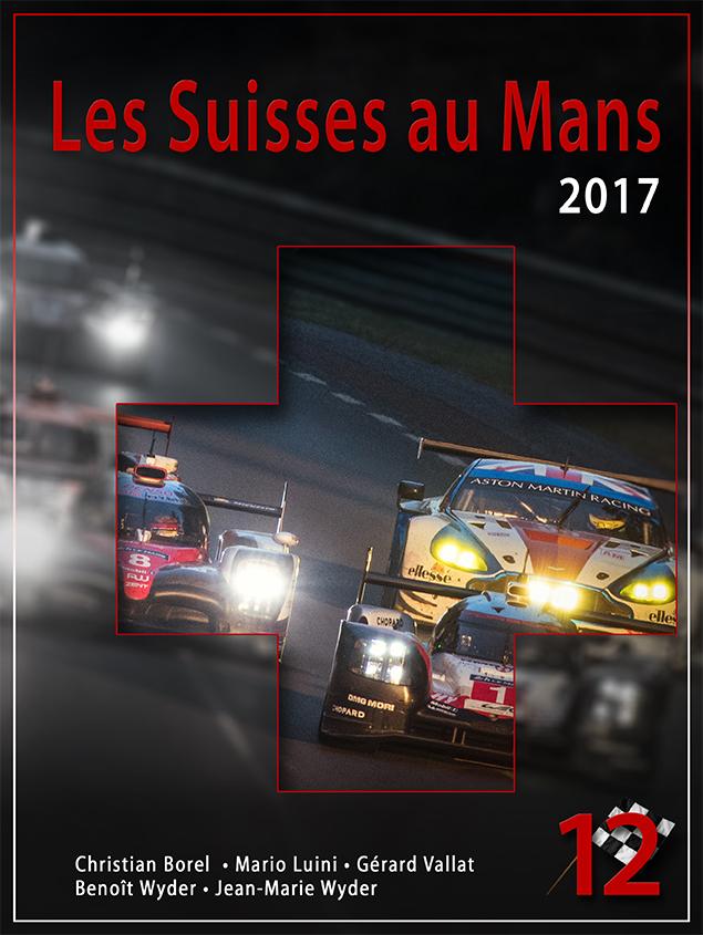 «Les Suisses au Mans 2017» - la boucle est bouclée avec ce 12e tome !