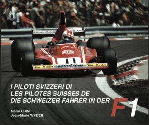 LES PILOTES SUISSES DE F1 - TOME II
