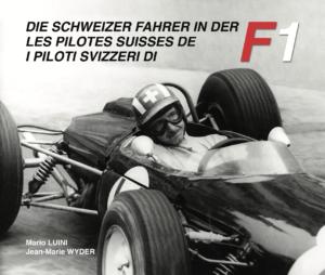 LES PILOTES SUISSES DE F1 - TOME I