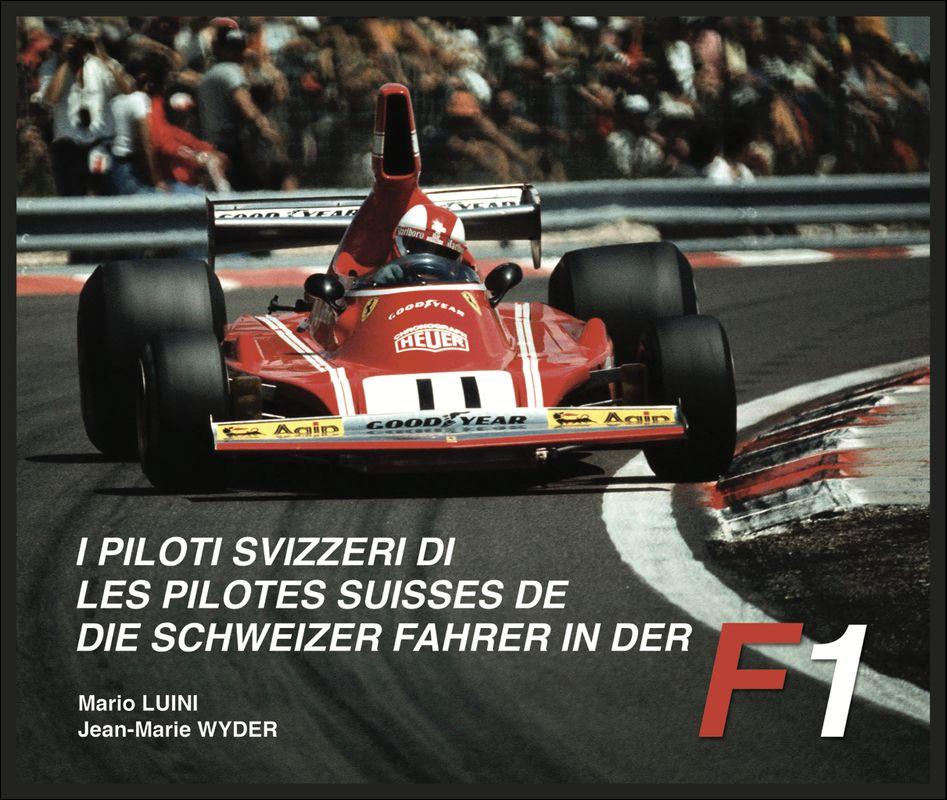 """Le second tome du livre """"Les pilotes suisses de F1"""" est sorti de presse"""